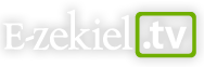 E-zekiel.tv - Upload, view and share your Christian video and audio.